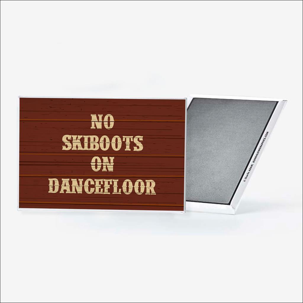 Magnet No ski boots on the dancefloor
