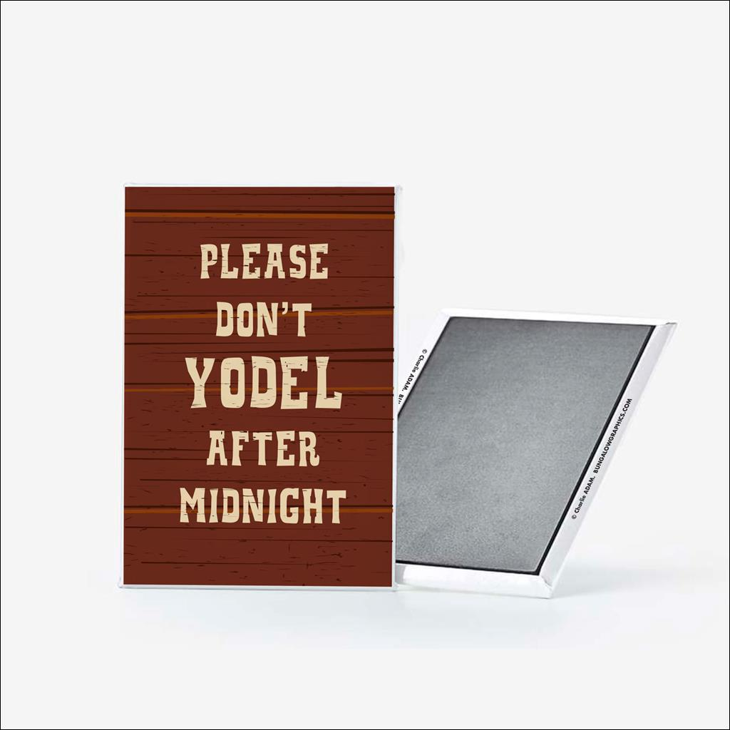 Magnet Don't yodel after midnight